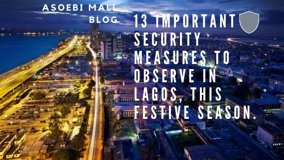 13-IMPORTANT-SECURITY-MEASURES-TO-OBSERVE-IN-LAGOS-THIS-FESTIVE-SEASON