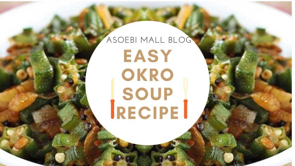 EASY OKRO SOUP RECIPE.